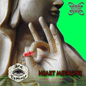3RD EYEHOLE - Heart Metacine