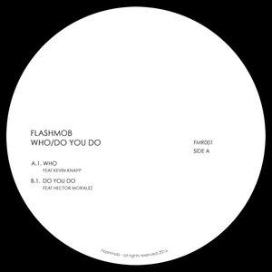 FLASHMOB - Who/Do You Do