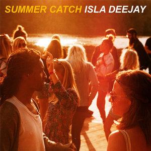 ISLA DEEJAY - Summer Catch