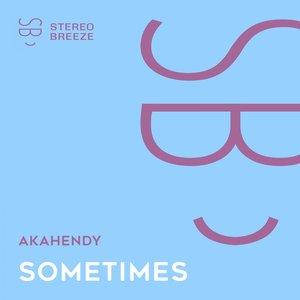 AKAHENDY - Sometimes