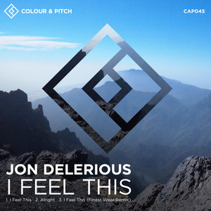 JON DELERIOUS - I Feel This