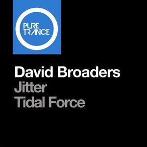 DAVID BROADERS - Jitter + Tidal Force