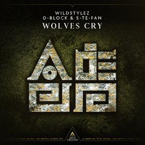 WILDSTYLEZ/D-BLOCK & S-TE-FAN - Wolves Cry