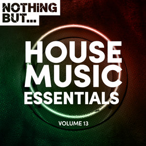VARIOUS - Nothing But... House Music Essentials Vol 13