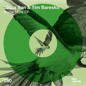 SHIBA SAN/TIM BARESKO - Some More EP