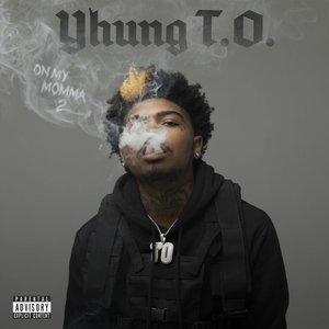 YHUNG TO - On My Momma 2 (Explicit)