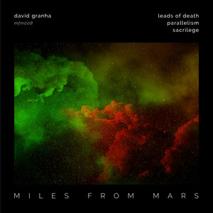 DAVID GRANHA - Miles From Mars 08