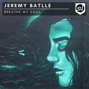 JEREMY BATLLE - Breathe My Soul