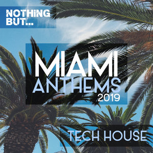 VARIOUS - Nothing But... Miami Anthems 2019 Tech House