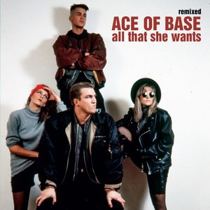 ACE OF BASE - All That She Wants (Remixes)