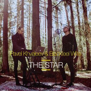 PAVEL KHVALEEV/BLACKFEEL WITE - The Star (Remixes)