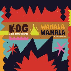 K.O.G/THE ZONGO BRIGADE - Wahala Wahala