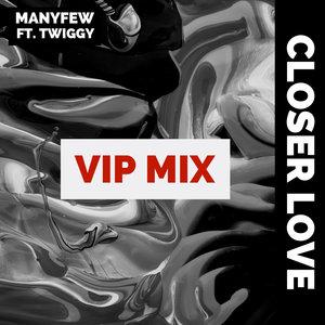 MANYFEW feat TWIGGY - Closer Love