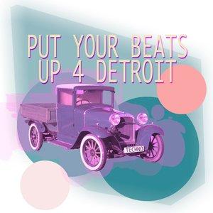 DETROIT 95 PROJECT/D33TRO7/AIBOHPONHCET/JASON RIVAS/LUCHIIANO VEGAS/BACKGROUND ELECTRIC/AIBOHPONHCET - Put Your Beats Up 4 Detroit
