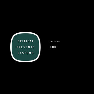 BOU - Critical Presents/Systems 015
