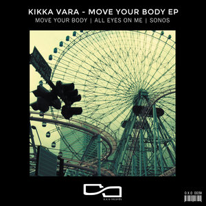KIKKA VARA - Move Your Body EP