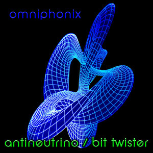 OMNIPHONIX - Antineutrino/Bit Twister