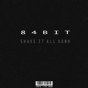 84BIT - Shake It All Down