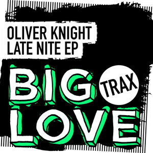 OLIVER KNIGHT - Late Nite EP