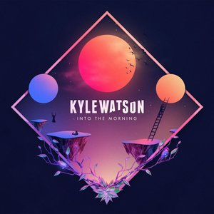 KYLE WATSON - Into The Morning