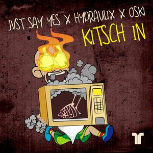 JVST SAY YES - Kitsch In