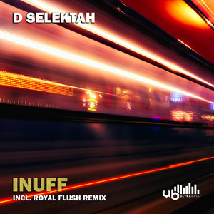 D SELEKTAH - Inuff