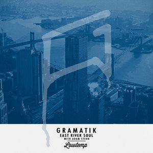 GRAMATIK feat ADAM STEHR - East River Soul