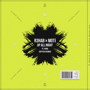 R3HAB/MOTI AND SKYTECH feat FIORA - Up All Night
