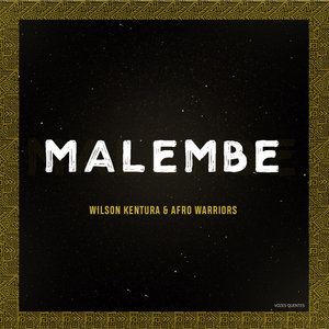WILSON KENTURA & AFRO WARRIORS - Malembe