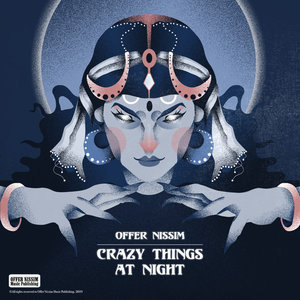 OFFER NISSIM - Crazy Things At Night