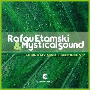 RAFAU ETAMSKI & MYSTICAL SOUND - Losing My Mind/Sentinel