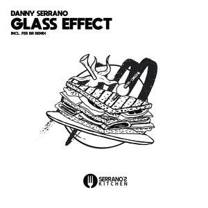 DANNY SERRANO - Glass Effect