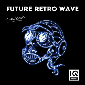 IQ SAMPLES - Future Retro Wave: The Next Episode (Sample Pack WAV/MIDI/Serum Presets)