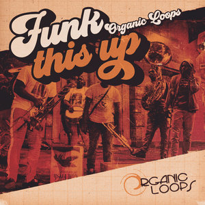 ORGANIC LOOPS - Funk This Up (Sample Pack WAV/APPLE/LIVE/REASON)