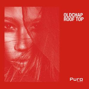 OLDCHAP - Roof Top EP