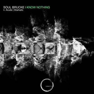 SOUL BRUCKE - I Know Nothing