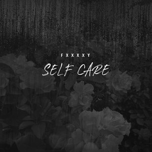 FXXXXY - Self Care