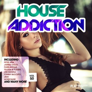 VARIOUS - House Addiction Vol 50
