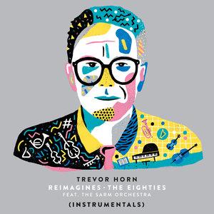TREVOR HORN feat THE SARM ORCHESTRA - Trevor Horn Reimagines The Eighties (Instrumentals)