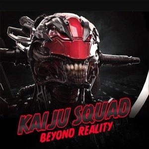 KAIJUSQUAD - Beyond Reality