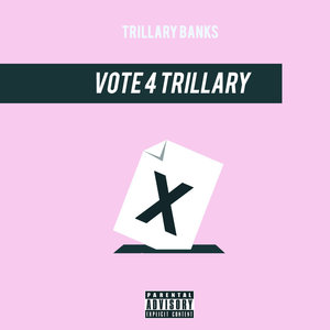 TRILLARY BANKS - Vote 4 Trillary