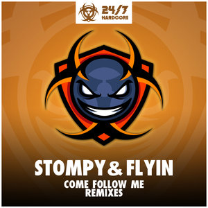 STOMPY & FLYIN - Come Follow Me (Remixes)