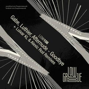 LUTHIER/AFTERNUDE/GABE - Goodbye