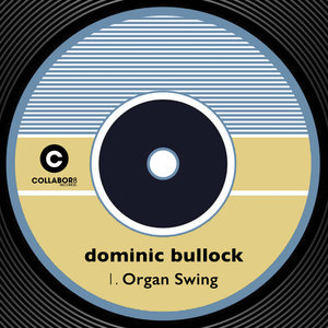 DOMINIC BULLOCK - Organ Swing