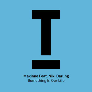 MAXINNE feat NIKI DARLING - Something In Our Life