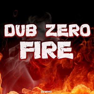 DUB ZERO - Fire