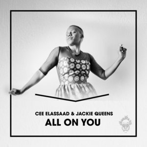 CEE ELASSAAD feat JACKIE QUEENS - All On You