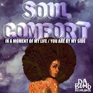 SOUL COMFORT - In A Moment Of My Life/You Are By My Side