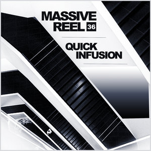 VARIOUS - Massive Reel Vol 36: Quick Infusion