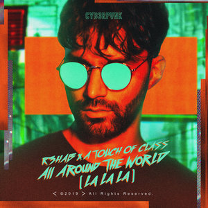 R3HAB & A TOUCH OF CLASS - All Around The World